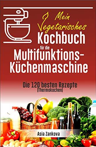 Vegetarisches Kochbuch: Die 120 besten...