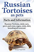 Russian Tortoises as Pets. Russian Tortoise: Facts and Information. Daily Care, Pro's and Cons, Cages, Costs, Diet, Breeding All Covered
