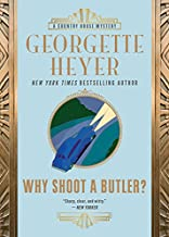 Why Shoot a Butler? (Country House Mysteries Book 2)