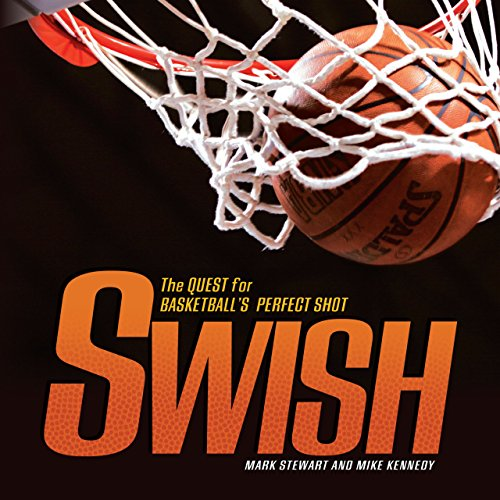 Swish: The Quest for Basketball's Perfect Shot (Spectacular Sports) (English Edition)