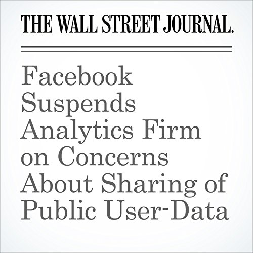 Facebook Suspends Analytics Firm on Concerns About Sharing of Public User-Data copertina