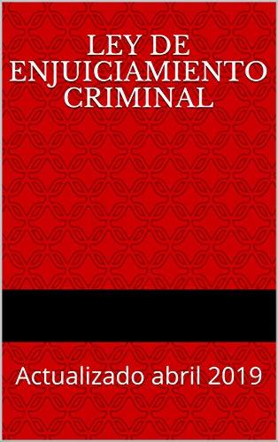 Ley de Enjuiciamiento Criminal: Actualizado abril 2019 (Códigos Básicos nº 7)