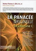 La Panacée originelle - La vitamine C de Thomas E. Lévy