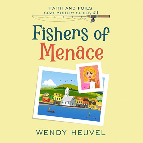 Fishers of Menace Audiobook By Wendy Heuvel cover art