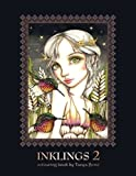 INKLINGS 2 colouring book by Tanya Bond: Coloring book for adults, teens and children, featuring 24 single sided fantasy art illustrations by Tanya ... and other charming creatures. (Volume 2)