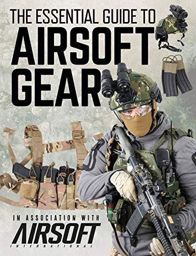 The Essential Guide to Airsoft Gear (English Edition)