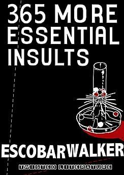365 More Essential Insults (Twisted Mini series Book 2) by [Escobar Walker, Bojan Rajic, Mauricio Gomez]