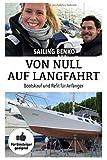 Von Null auf Langfahrt: Bootskauf und Refit für Anfänger