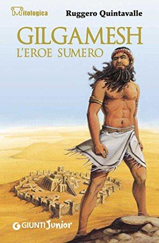 Gilgamesh l'eroe sumero (Mitologica)