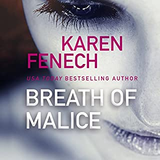 Breath of Malice                   By:                                                                                                                                 Karen Fenech                               Narrated by:                                                                                                                                 Christina Traister                      Length: 7 hrs and 32 mins     273 ratings     Overall 4.0