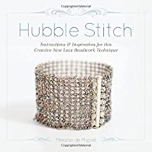 Hubble Stitch: Instructions & Inspiration for this Creative New Lace Beadwork Technique