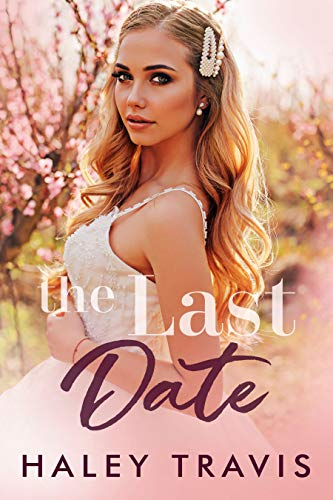 The Last Date: An older man, younger woman romance novel