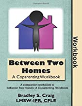 Between Two Homes: A Coparenting Workbook