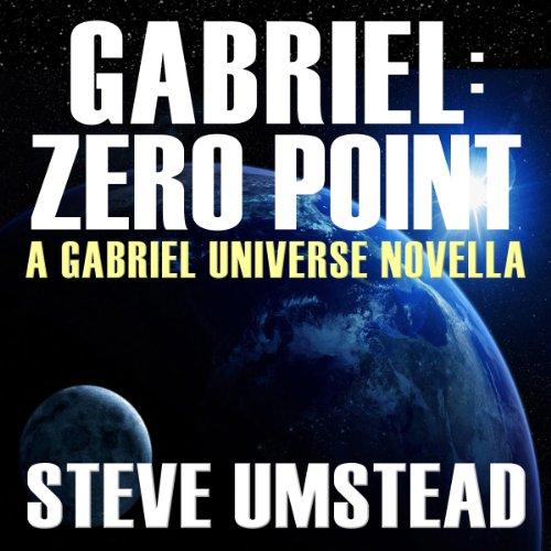 Gabriel: Zero Point: The FREE Prequel Novella audiobook cover art
