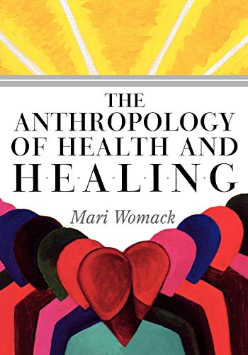 Compare Textbook Prices for The Anthropology of Health and Healing  ISBN 9780759110441 by Womack, Mari