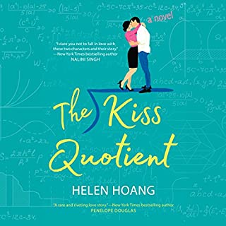 The Kiss Quotient     A Novel              By:                                                                                                                                 Helen Hoang                               Narrated by:                                                                                                                                 Carly Robins                      Length: 9 hrs and 36 mins     4,606 ratings     Overall 4.4