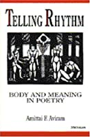 Telling Rhythm: Body and Meaning in Poetry