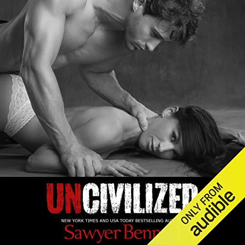 Uncivilized                   By:                                                                                                                                 Sawyer Bennett                               Narrated by:                                                                                                                                 Kirsten Leigh,                                                                                        Lee Samuels                      Length: 11 hrs and 38 mins     1,933 ratings     Overall 4.3