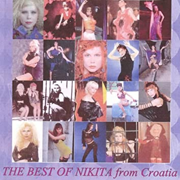 The Best of Nikita From Croatia