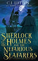 Sherlock Holmes and the Nefarious Seafarers: a Sherlock Holmes Fantasy Thriller: Book #3 in the Confidential Files of Dr. John H. Watson
