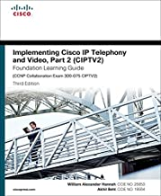 Implementing Cisco IP Telephony and Video, Part 2 (CIPTV2) Foundation Learning Guide (CCNP Collaboration Exam 300-075 CIPTV2): Impl Cisc IP Tele Vid ePub_3 ... Learning Guides) (English Edition)