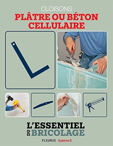 Portes, cloisons & isolation : plâtre ou béton cellulaire ? (Lessentiel du bricolage)