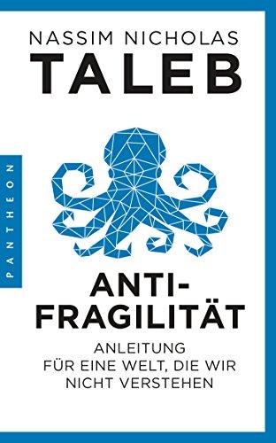 Antifragilität: Anleitung für eine Welt, die wir nicht verstehen (German Edition)