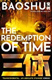 The Redemption of Time (A Three-Body Problem Novel)