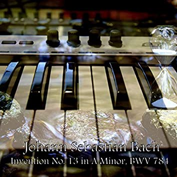 Invention No. 13 in A Minor, BWV 784