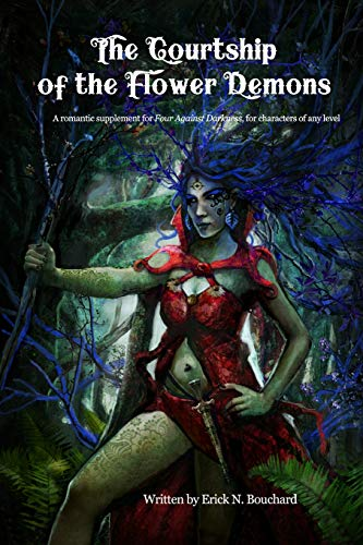 The Courtship of the Flower Demons: A Romantic Supplement for Four Against Darkness, for characters of any level