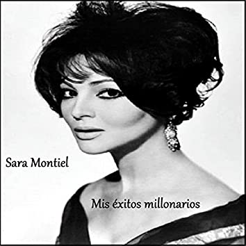 Sara Montiel - Mis Éxitos Millonarios