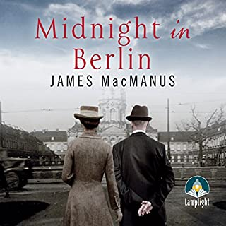 Midnight in Berlin                   By:                                                                                                                                 James MacManus                               Narrated by:                                                                                                                                 Peter Noble                      Length: 12 hrs and 55 mins     60 ratings     Overall 4.4