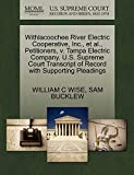 Withlacoochee River Electric Cooperative, Inc., et al., Petitioners, v. Tampa Electric Company. U.S. Supreme Court Transcript of Record with Supporting Pleadings