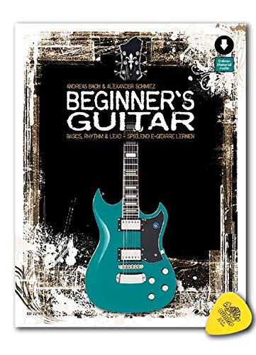 Beginner's Guitar - Basics, Rhythm & Lead - spielend E-Gitarre lernen - Lehrbuch mit Online-Audiodatei und Dunlop Plek - Schott Music ED22108 9783795749408
