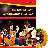 Metodo di base per chitarra classica. Per le scuole medie a indirizzo musicale, i licei musicali e i corsi preaccademici. Con CD-Audio