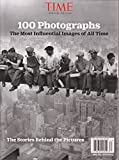Time Special Edition 100 Photographs The Most Influential Images of All Time