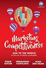 Marketing for Competitiveness: Asia to The World:In the Age of Digital Consumers (English Edition)