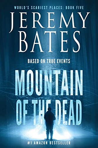 Mountain of the Dead (World's Scariest Places - A gripping horror thriller)