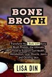Bone broth: Transform Your Body with Bone Broth Protein, the Ultimate...