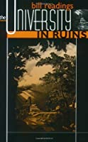 The University in Ruins by Bill Readings(1997-10-30)