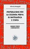 Preparazione per la seconda prova di matematica e fisica: esercizi svolti e commentati