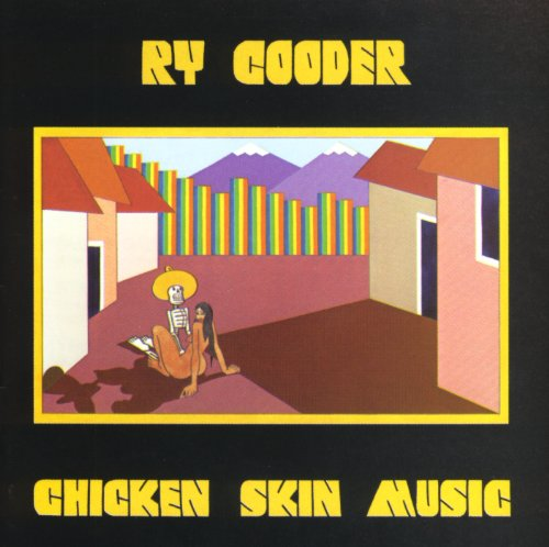 Chicken Skin Music - ライ・クーダー