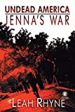 Undead America: Jenna's War (Volume 3)