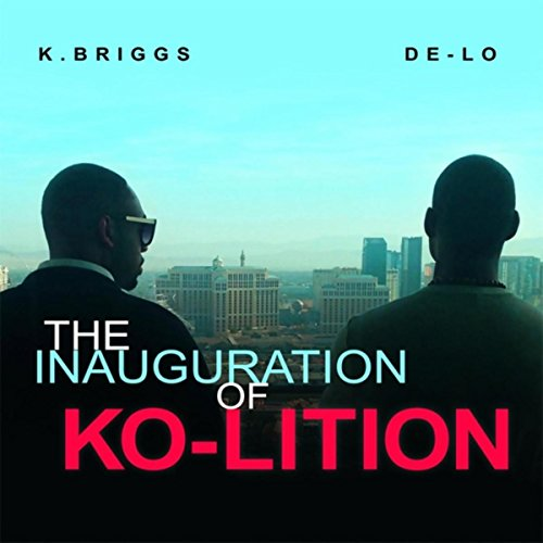 The Inauguration Of Ko-Lition [Explicit]