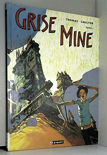 Grise mine. Tome 1
