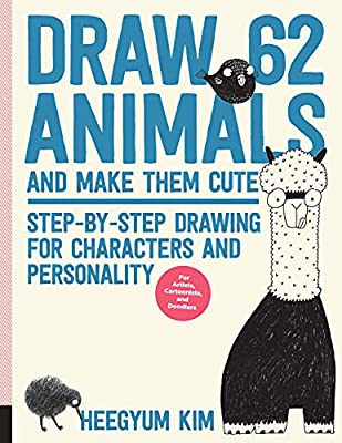Draw 62 Animals and Make Them Cute: Step-by-Step Drawing for Characters and Personality *For Artists, Cartoonists, and Doodlers* (Draw 62, 1) by Quarry Books