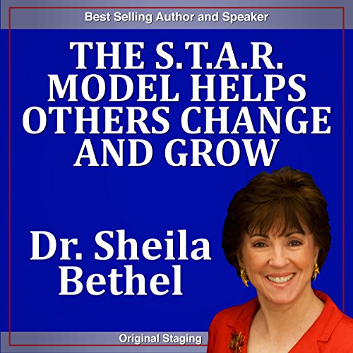 The S.T.A.R Model Helps Others Change and Grow audiobook cover art