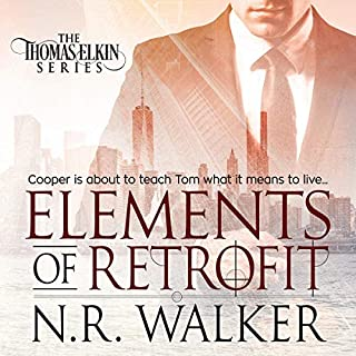 Elements of Retrofit      Thomas Elkin Series, Book 1              By:                                                                                                                                 N.R. Walker                               Narrated by:                                                                                                                                 Nick J. Russo                      Length: 3 hrs and 10 mins     54 ratings     Overall 4.7