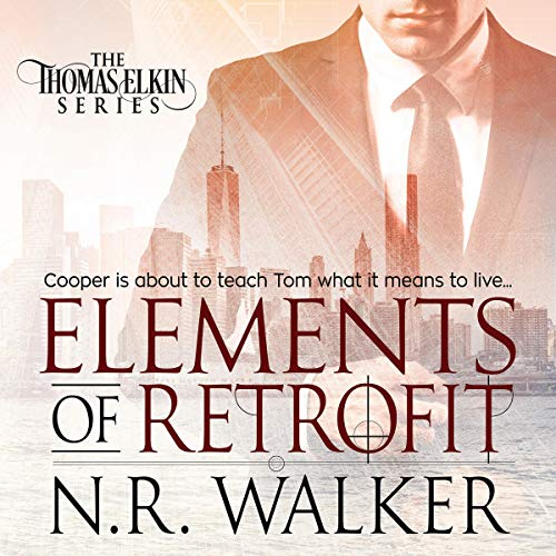 Elements of Retrofit      Thomas Elkin Series, Book 1              Written by:                                                                                                                                 N.R. Walker                               Narrated by:                                                                                                                                 Nick J. Russo                      Length: 3 hrs and 10 mins     Not rated yet     Overall 0.0