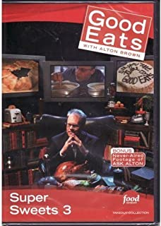 Food Network Takeout Collection DVD - Good Eats With Alton Brown - Super Sweets 3 - Includes BONUS FOOTAGE Plus: Crust Never Sleeps / A Cake On Every Plate / The Icing Man Cometh